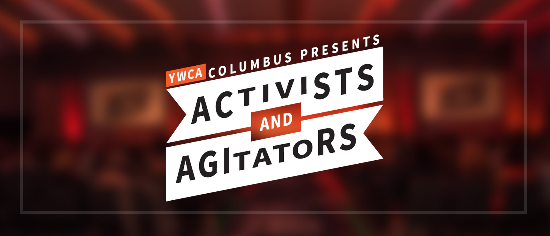 activists and agitators